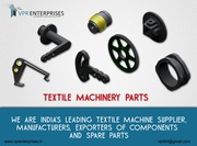 Textile Machinery Components Spare Parts Manufacturers,  Suppliers and
